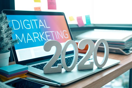2020: Digital Marketing Trends & What They Mean For You